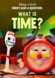 Forky Asks a Question: What Is Time?